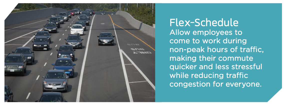 An image of many cars on the freeway. To the right the text says: Flex-Schedule Allow employees to come to work during non-peak hours of traffic, making their commute quicker and less stressful while reducing traffic congestion for everyone.